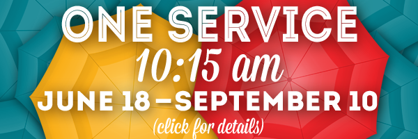 One service at 10:15 am - June 18 to September 10