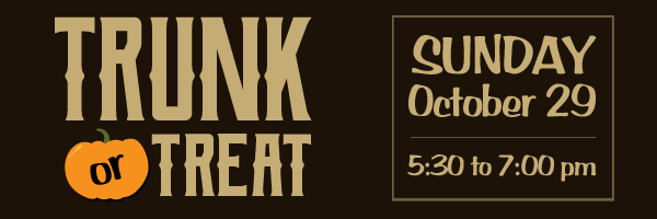 Trunk or Treat 2017 - Sunday October 29, 5:30 to 7:00 pm
